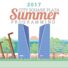City Square Summer Programming - Many FREE Activities - Daytime, Evenings and Weekends!