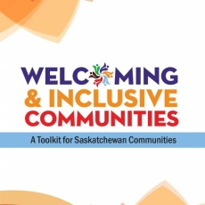 Welcoming and Inclusive Communities Toolkit - Partnership Between  MCoS (Multicultural Council of Saskatchewan) and SUMA  (Sask.Urban Municipalities Assoc)